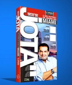 """Capa da nova edição do """"Dicas do Jota: O Seu Roteiro de Viagem em Miami"""". Lançamento será em São Paulo, em julho."""